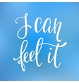 I can feel it quote typography vector image