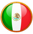 mexico flag on round badge vector image vector image