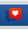 I love social media bubble with heart vector image