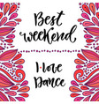 hand drawn lettering best weekend and i love vector image