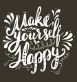 Make yourself happy vector image
