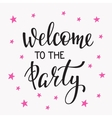 Welcome to the Party lettering quote typography vector image
