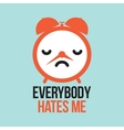 Everybody hates me alarm vector image