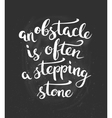 Obstacle Is Often A Stepping Stone Quote Hand vector image