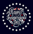 happy independence day hand drawn lettering design vector image