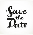 save the date calligraphic inscription on a white vector image vector image