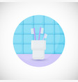 toothbrushes in glass flat icon vector image