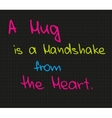 Hug is a handshake vector image vector image