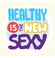 Healthy is the new sexy vector image