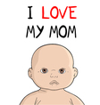 I love my mom message vector image