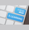e-learning button on laptop keyboard online vector image