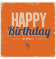 Happy birthday card with retro typography vector image