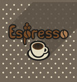 poster in flat style with cup of espresso vector image