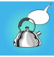 hand drawn pop art of kettle Empty speech bubble vector image