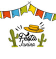 Festa junina with party flags cactuses and hat vector image
