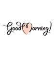 good morning hand lettering text vector image vector image