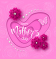 happy mathers day banner with cut paper butterfly vector image