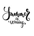 summer is coming hand drawn calligraphy and brush vector image