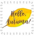 yellow leaf with Hello Autumn lettering vector image