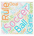 Basic Soccer Rules text background wordcloud vector image