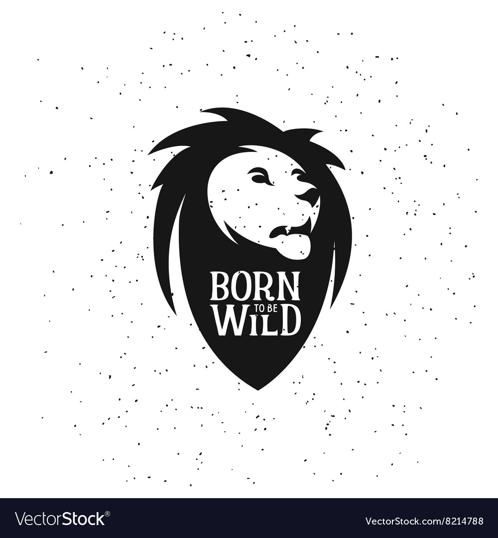 Lion head silhouette with quote on it born to be vector