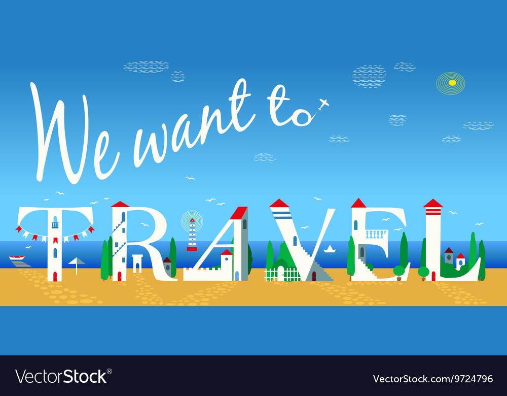 We want to travel artistic font vector