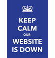 keep calm website down vector image vector image