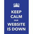 keep calm website down vector image