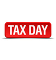 Tax day red 3d square button isolated on white vector image