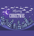 happy christmas winter cityscape festive night vector image