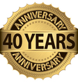 40 years anniversary golden label with ribbons vector image