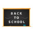 back to school chalk lettering on blackboard on vector image