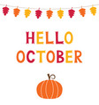 hello october card with autumn leaves vector image vector image