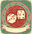 Dices label on old background grunge vector image vector image