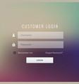 great customer login form design on blur vector image