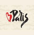 paris inscription with heart vector image vector image