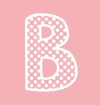 B alphabet letter with white polka dots on pink vector image