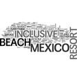 beach inclusive mexico resort text word cloud vector image vector image