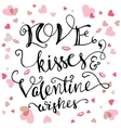 Love kisses and Valentine wishes vector image