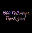 1000 followers thank you on abstract background vector image