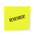 remember note on a green note paper vector image