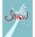 Water Show with Beach Ball Lettering Poster vector image