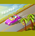 friends riding car isometric travel poster vector image
