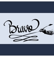Bravo hand lettering - handmade calligraphy vector image