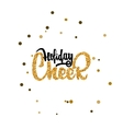 Holiday cheer - Calligraphy gold paint similar to vector image