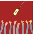 Hooked money and reaching hands vector image