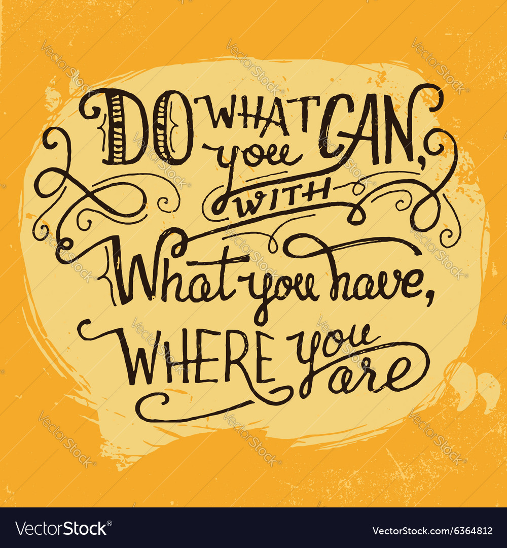 Do what you can quote hand lettering vector