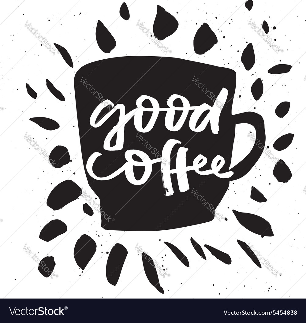 Good coffee poster for a cafe or restaurant vector