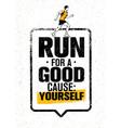 run for a good cause yourself inspiring marathon vector image