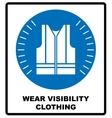 Wear high visibility clothing Safety visible vector image